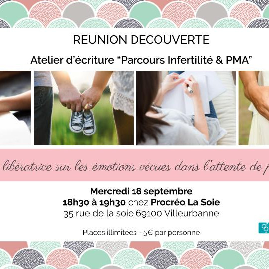 """Réunion de préparation et découverte de l'Atelier d'écriture """"Parcours Infertilité & PMA"""""""