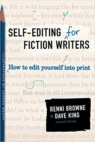 Self-Editing for Fiction Writers - Browne & King