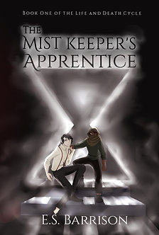 The Life and Death Cycle #1: The Mist Keeper's Apprentice