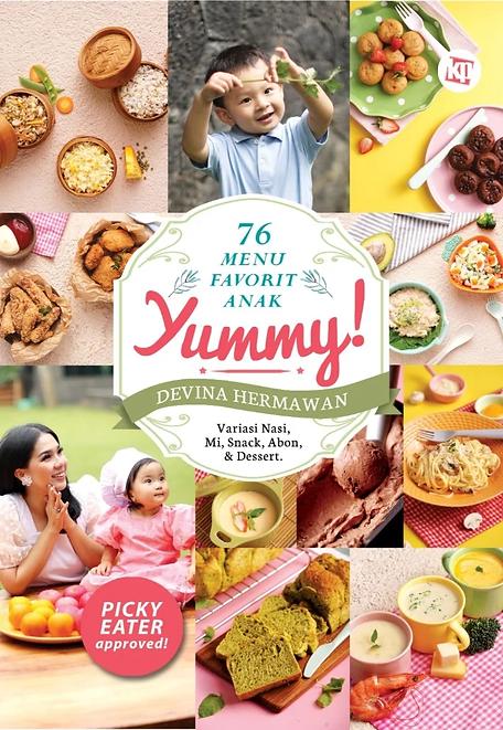 Yummy! 76 Menu Favorit Anak by Devina Hermawan
