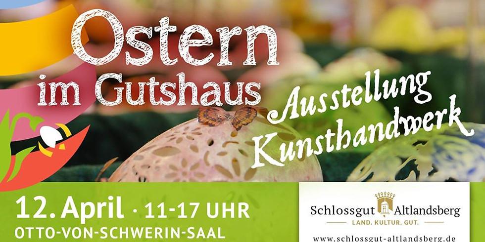 Ostern im Gutshaus: Kunsthandwerk-Ausstellung
