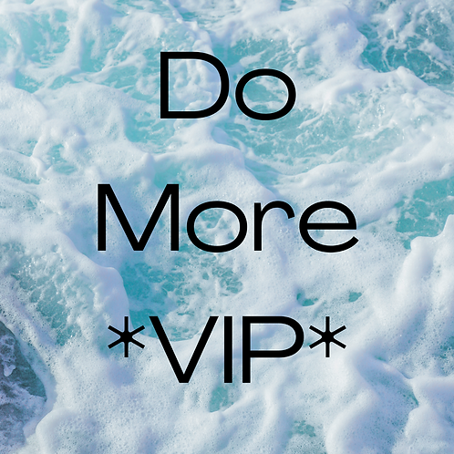 DO MORE *VIP* with Private 1:1 Coaching