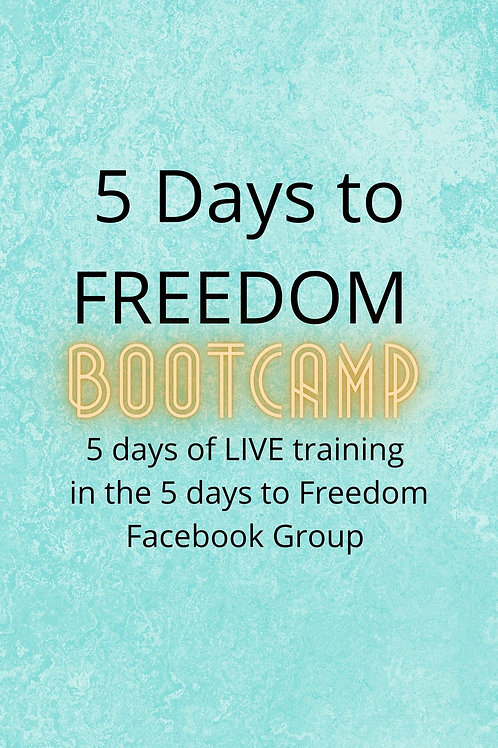 5 Days to Freedom BOOTCAMP