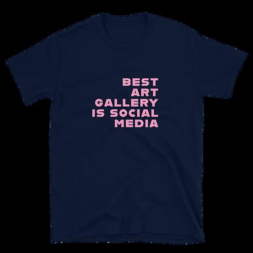 BEST ART GALLERY IS SOCIAL MEDIA  Gender Neutral T-Shirt