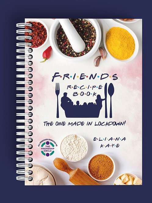 Recipe Book 'FRIENDS - The One Made in Lockdown'