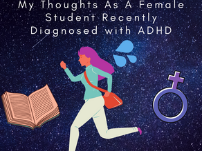 Intersectionality: My Thoughts As A Female Student Recently Diagnosed With ADHD