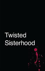 Twisted Sisterhood.jpg