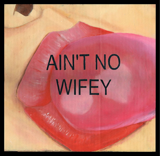 """Ain't No Wifey"" print 18x12in"