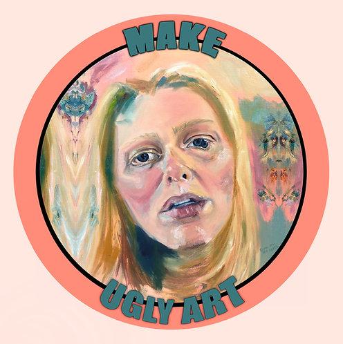 """Make Ugly Art"" Sticker"