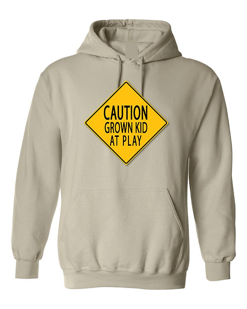 Caution Grown Kid At Play Hoodie