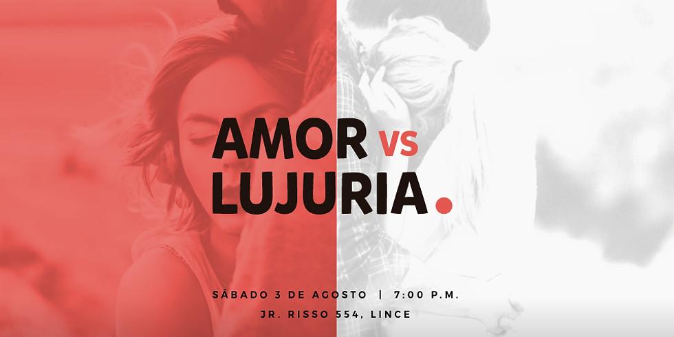 Amor vs Lujuria