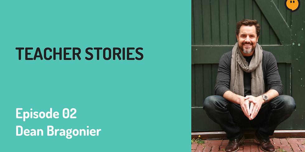 Dean Bragonier - Teacher Stories Episode 02 [LIVE]