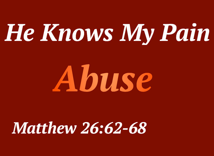 "'He Knows My Pain' ""Abuse"""