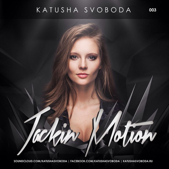 Music by Katusha Svoboda - Jackin Motion #003 is Out Now!