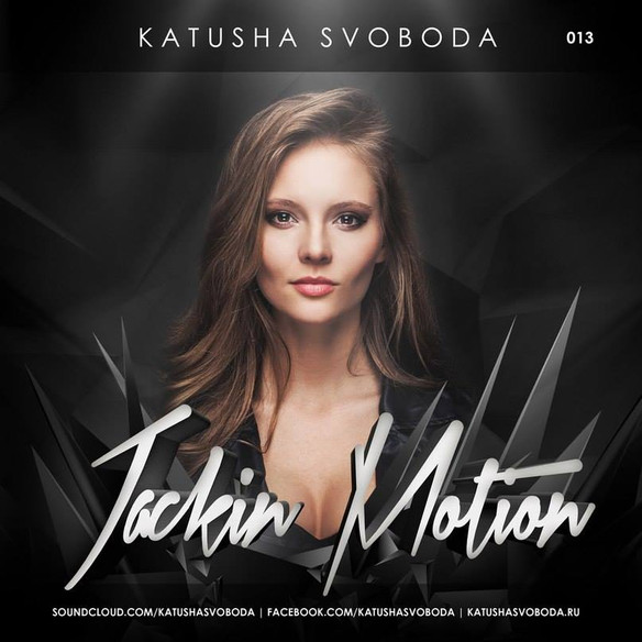 Music by Katusha Svoboda - Jackin Motion #013 is Out Now!