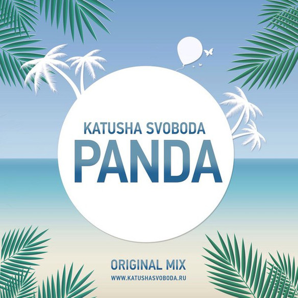 "Music by Katusha Svoboda - ""Panda"" Original Mix is Out Now on Beatport, iTunes, Google Pla"