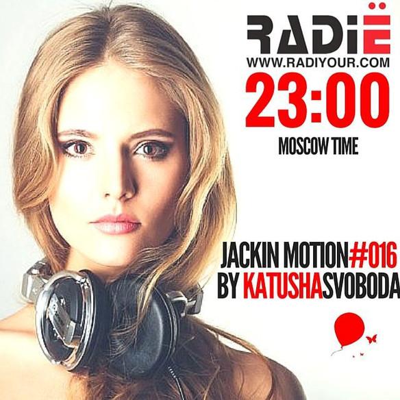 """Katusha Svoboda - """"Jackin Motion"""" Radio Show Every Week at Radiyour."""