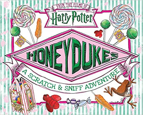 Honeydukes: A Scratch and Sniff Adventure Hardcover