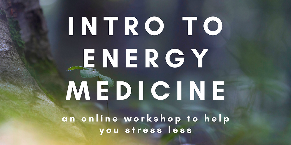 Intro to Energy Medicine- Stress LESS (Live Online Event)