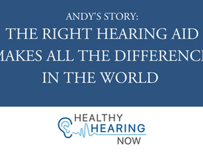 Andy's Story: The Right Hearing Aid Makes All The Difference In The World