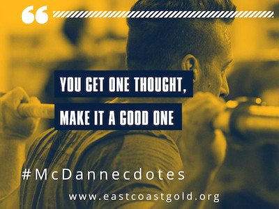 McDanecdote Monday: You get one thought, make it a good one