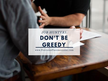 JOB HUNTERS:: Don't Get Greedy!