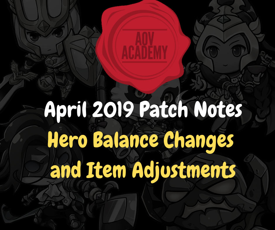 AOV April 2019 Patch Notes - Hero Balance Changes and Item