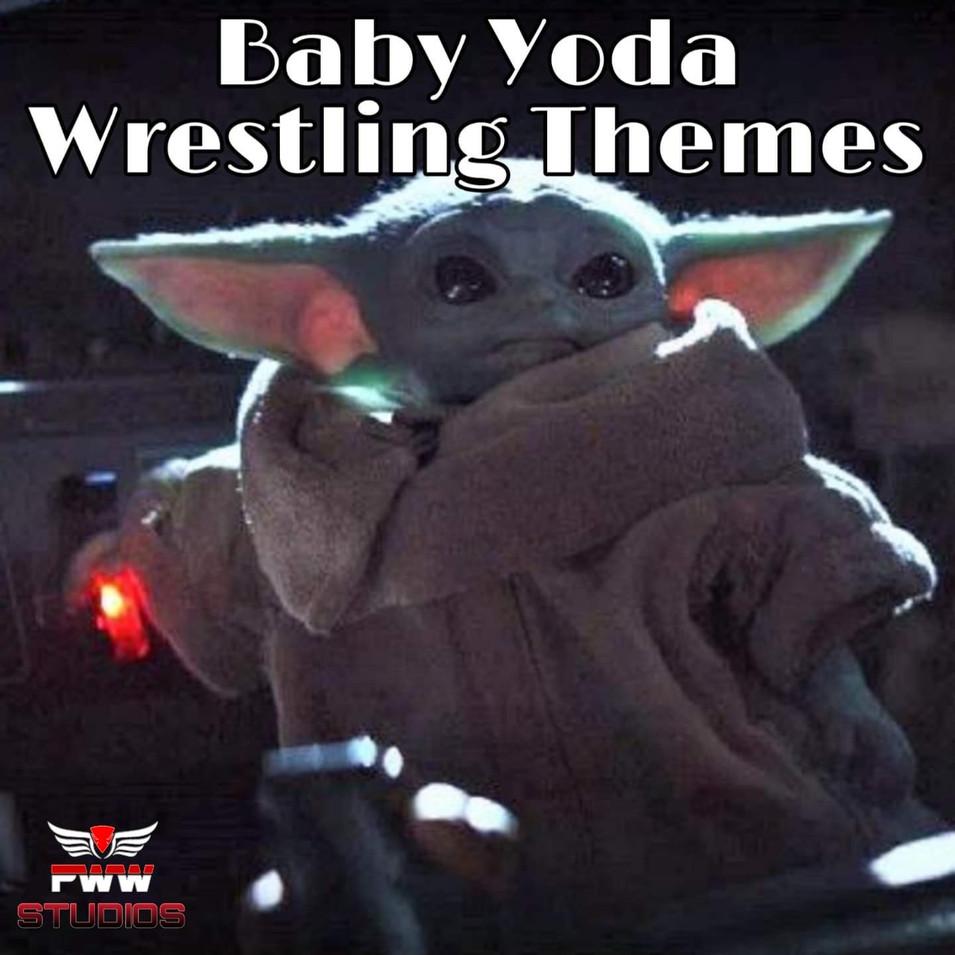Baby Yoda Wrestling Themes