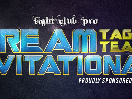 Fight Club Pro:Dream Tag Team Invitational