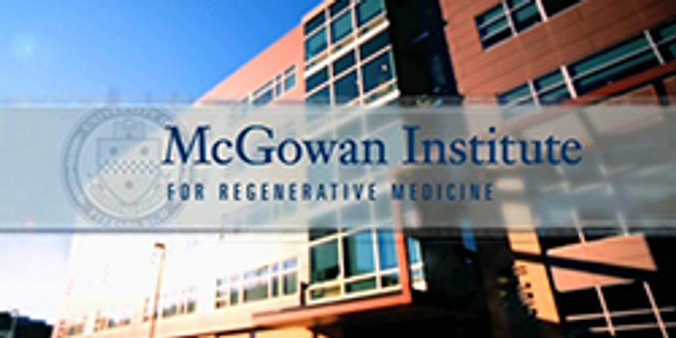 McGowan Institute of Regenerative Medicine Talk & Tour