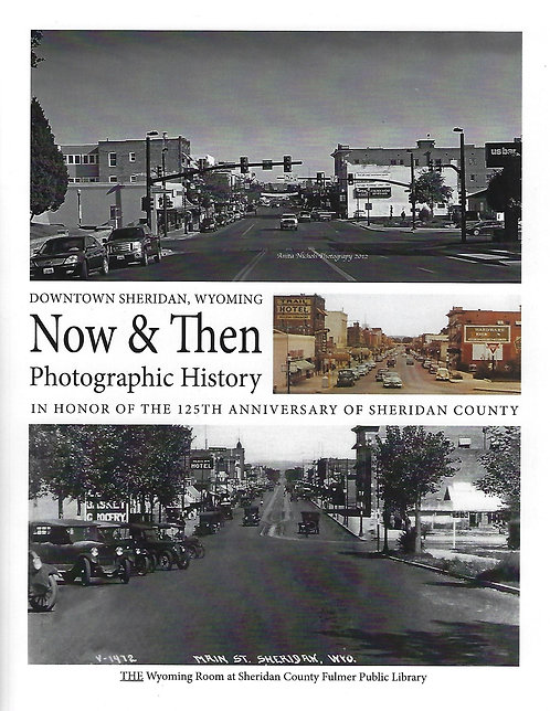 Now & Then Photographic History of Downtown Sheridan