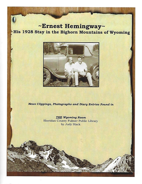Ernest Hemingway His 1928 Stay In Big Horn Mtns of WY
