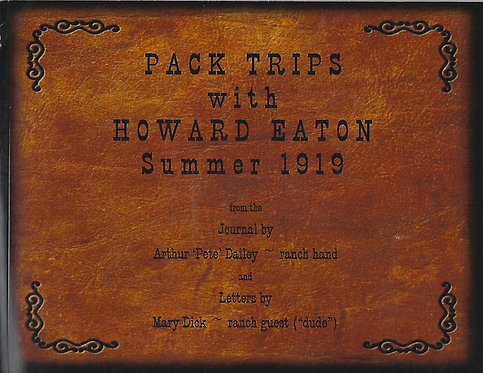 Pack Trips With Howard Eaton Summer 1919