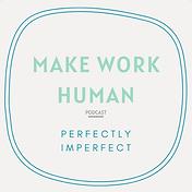 Jordana Zeldin on the Make Work Human Podcast