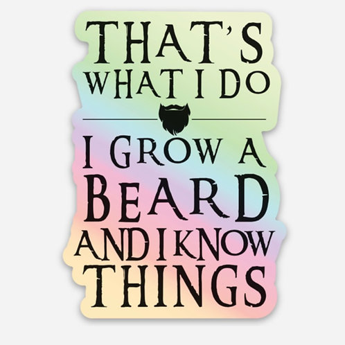 I Grow a Beard and I Know Things Holographic Decal