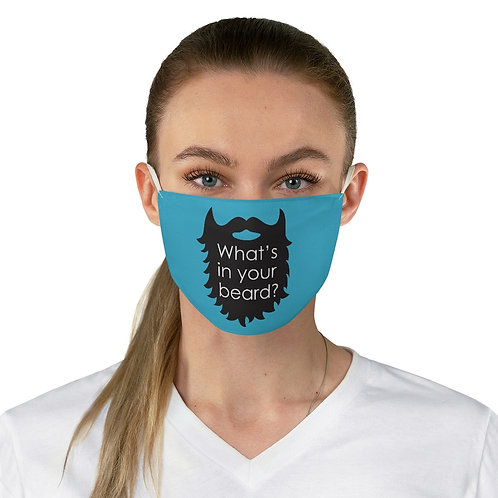 "Ladies ""Whats in your Beard?"" Fabric Face Mask"