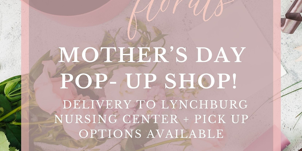 Mother's Day   Pop-Up Flower Shop!