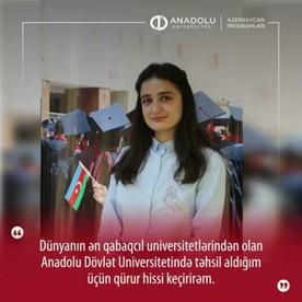 Anadolu Dövlət Universitetində təhsil aldığım üçün qürur hissi keçirirəm