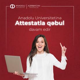 Anadolu Universitetinə attestatla qəbul prosesi davam edir