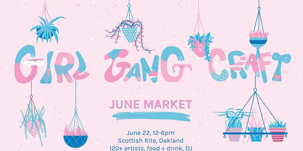 Girl Gang Craft: June Market