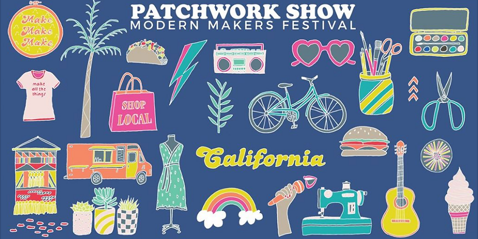 Patchwork Show Long Beach Makers Festival - Fall 2019