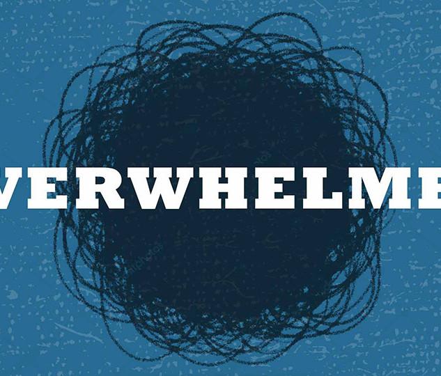 Overwhelmed Series