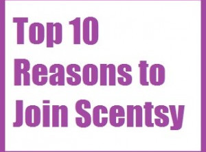 Top 10 Reasons to Join Scentsy
