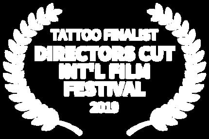 """Directors Cut Int'l Film Festival 2019 """"Tattoo"""" Finalist"""