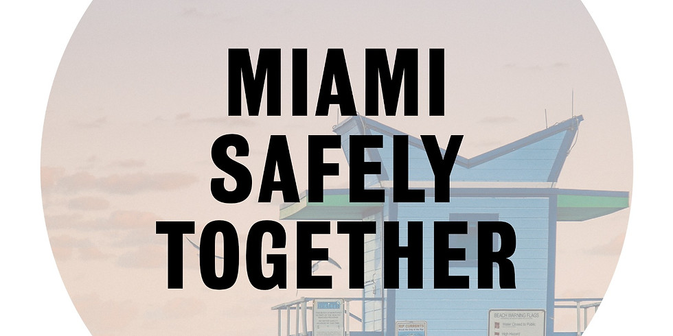 """Preview """"Miami Safely Together"""""""