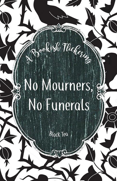 No Mourners, No Funerals - Six of Crows - Black Tea