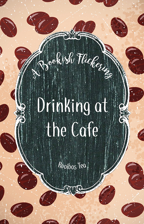 Drinking at the Cafe - Rooibos Tea