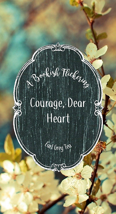 Courage, Dear Heart - The Chronicles of Narnia