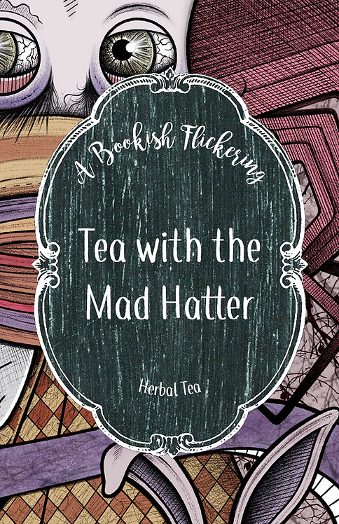 Tea With the Mad Hatter - Alice in Wonderland - Herbal Te