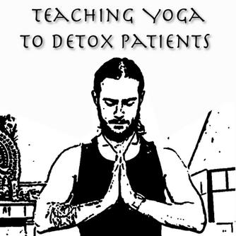 Teaching Yoga to Detox Patients
